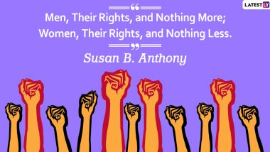 Women's Equality Day 2020 Quotes With HD Images: Hard-Hitting Sayings by Powerful Women Who Will Inspire You No End