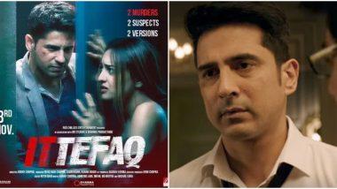 Samir Sharma No More: Did You Know the Late Actor was a Part of Sidharth Malhotra - Sonakshi Sinha's Ittefaq?