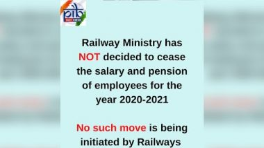 Railway Ministry Not to Pay Salaries to Rail Employees in 2020–21 Due to Financial Crunch? PIB Debunks Fake News, Here's the Truth
