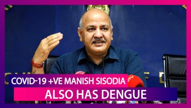 Manish Sisodia Diagnosed With Dengue Days After Testing Positive For Coronavirus; Delhi's Deputy Chief Minister Hospitalised