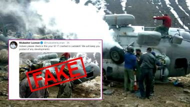 IAF Mi-17 Chopper Crashed in Ladakh? Pakistan Journalist Shares Old Picture of Crashed Indian Helicopter to Spread Fake News