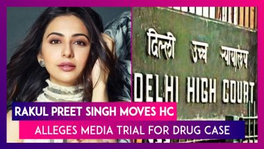 Rakul Preet Singh Moves Delhi High Court Alleges Media Trial Linked To Rhea Chakraborty Drug Case; Court Issues Notice To Government, Prasar Bharti
