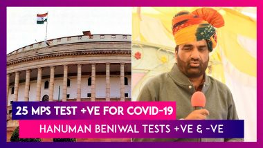 25 MPs Test Positive For COVID-19 As Parliament Session Begins; Hanuman Beniwal Tests Positive In Delhi, Negative In Rajasthan