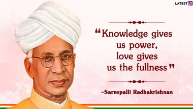 Dr Sarvepalli Radhakrishnan Quotes & Images: Celebrate Teachers' Day 2020 With These Inspirational Sayings by the Exemplary Teacher
