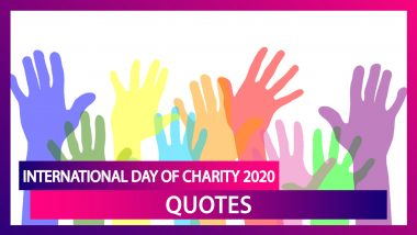 International Day of Charity 2020: Quotes on Humanity to Raise Awareness on Charitable Activities