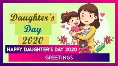 Happy Daughter's Day 2020 Greetings: Meaningful Quotes and Wishes to Appreciate Your Daughters