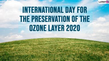 International Day for the Preservation of the Ozone Layer 2020 Date And Significance: Know The History of the Observance And Ways to Preserve The Protective Layer