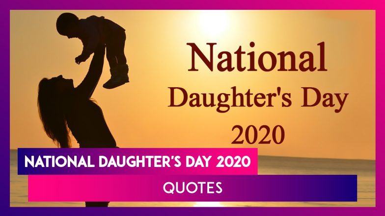 National Daughter's Day 2020 Quotes: Make Her Smile With ...
