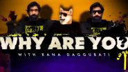 Why Are You: Rana Daggubati Drops the Teaser Of His Upcoming Animated Comedy Show Which Looks Quirky and Fun! (Watch Video)