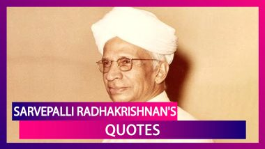 Sarvepalli Radhakrishnan Birth Anniversary: Thought-Provoking Quotes by the Great Indian Teacher