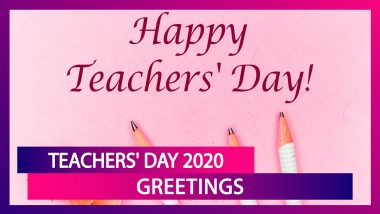 Teachers' Day 2020 Greetings: WhatsApp Messages And Wishes to Thank Teachers For All the Motivation