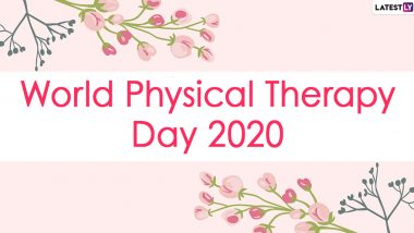 World Physical Therapy Day 2020 Messages and Wishes: WhatsApp Stickers and Quotes on Gratitude to Thank Your Physiotherapists