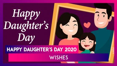 Happy Daughter's Day 2020 Wishes: Send These Greetings to Celebrate The Daughters in Your Life