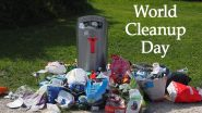 World Cleanup Day 2020 Date and History: Know Significance of Global Program That Combats Solid Waste Problem