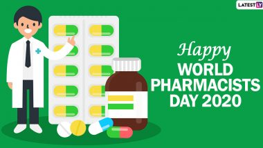 World Pharmacists Day 2020 Thank You Messages, HD Images and Quotes: Interesting Facts About Chemists and Druggists and Ways to Appreciate Them for Their Contribution amid the Pandemic