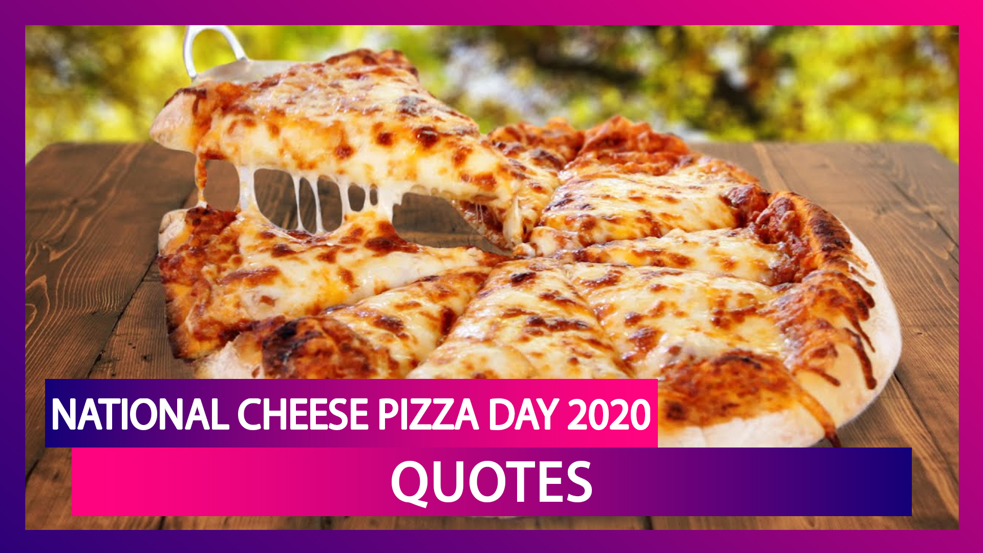 National Cheese Pizza Day 2020: Quotes on the Loved Dish to Use as Captions on Social Media