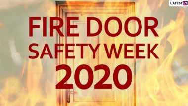 Fire Door Safety Week 2020 Date: Know History and Significance of the Week That Raises Awareness of the Critical Role of Fire Doors
