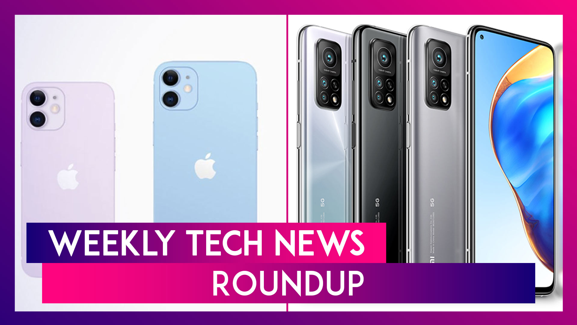 Weekly Tech Roundup: iPhone 12 Series, OnePlus 8T, Vivo V20, Oppo F17 Pro, Mi 10T Series & More