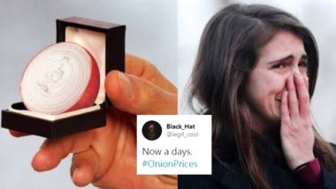 Onion Prices Funny Memes and Jokes: With Our Favourite Staple 'Pyaz' Being Sold at Almost Rs 100 Per Kg in Many Indian Cities, Twitterati Shed 'Bitter Tears' in Hilarious Posts
