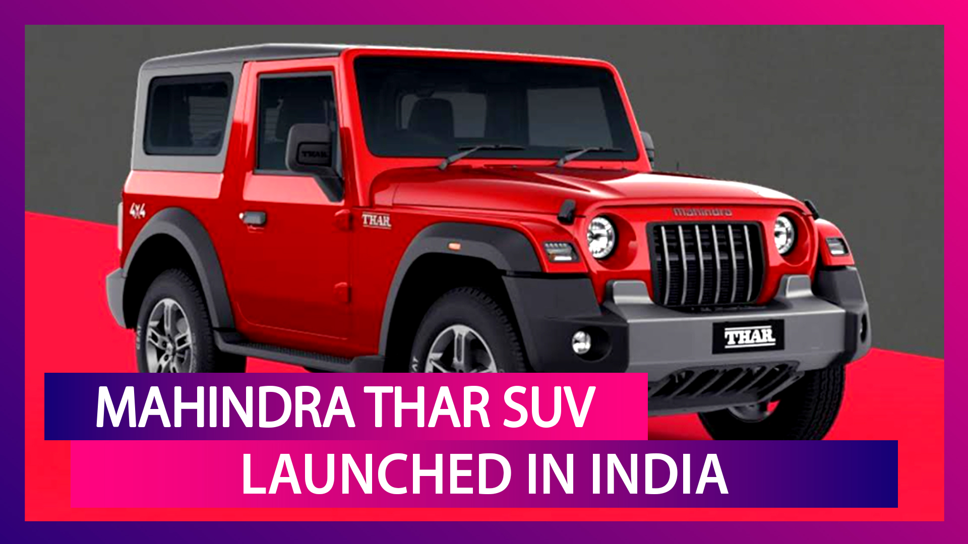 2020 Mahindra Thar Launched in India at Rs 9.80 Lakh; Prices, Features, Variants & Specifications