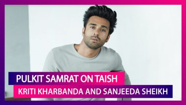 Pulkit Samrat: 'I Respect Kriti as a Colleague First as That's How We Met' | Taish | Fukrey 3
