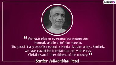 Sardar Vallabhbhai Patel 145th Birth Anniversary: 10 Inspiring Quotes by The 'Iron Man of India' to Mark National Unity Day 2020
