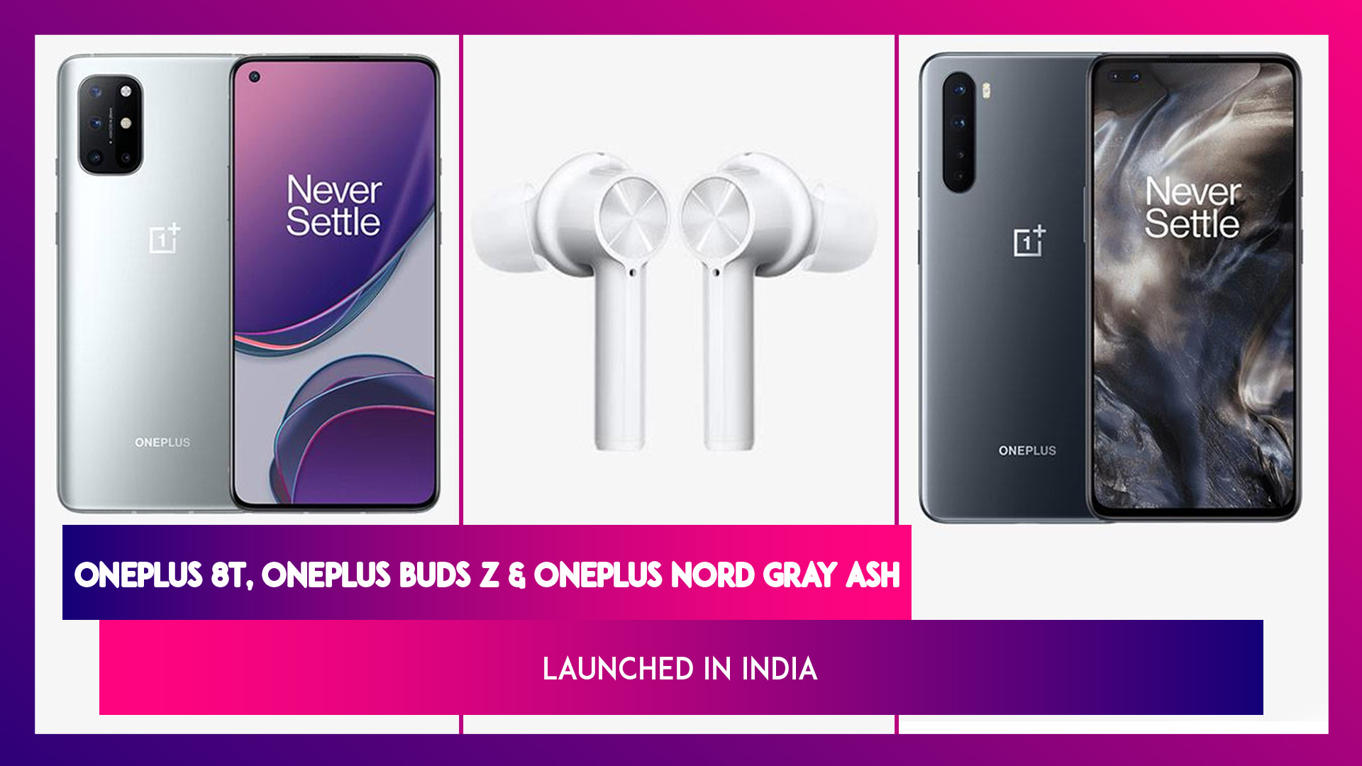 OnePlus 8T, Nord Special Edition & OnePlus Buds Z Launched in India
