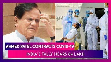 Ahmed Patel, Senior Congress Leader Contracts Coronavirus; India's COVID-19 Tally Nears 64 Lakh With Close To 1 Lakh Deaths