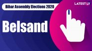 Belsand Vidhan Sabha Seat in Bihar Assembly Elections 2020: Candidates, MLA, Schedule And Result Date