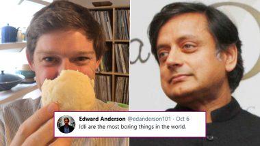British Professor Edward Anderson Calls Idli 'Boring' Leaving Desi Twitterati Annoyed, Congress MP Shashi Tharoor and Son Ishaan Give It Back With Some Nicely Made Sambhar!