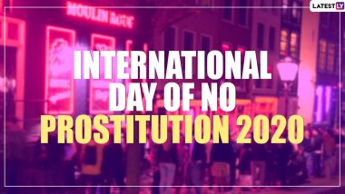 International Day of No Prostitution 2020 Date And History: Know The Significance And Events Held on The Observance That Opposes Sex Work