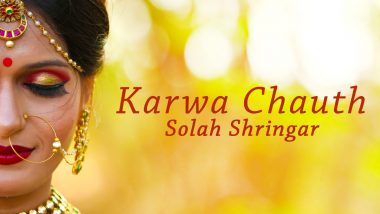 Karwa Chauth 2020 Solah Shringar Samagri: What Is The 16-Step-Beauty Adornment Routine Married Women Follow for Karva Chauth? Know More About The Significance