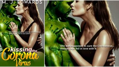 'Kissing The Coronavirus' Viral-Erotica Novel Quotes and NSFW Reviews Prove It Belongs to The 'So Bad That It's Good' Category or Maybe Not!