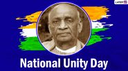 National Unity Day 2020: Know Date, Significance of the Day Observed to Celebrate the Birth Anniversary of Sardar Vallabhbhai Patel