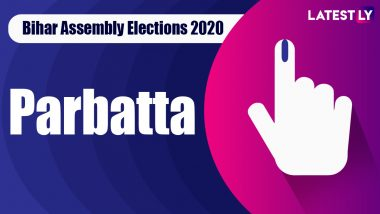 Parbatta Vidhan Sabha Seat in Bihar Assembly Elections 2020: Candidates, MLA, Schedule And Result Date