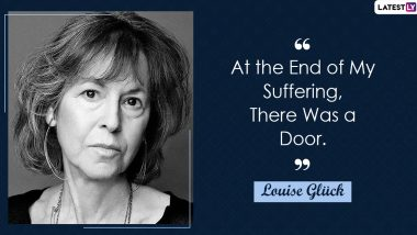 Louise Glück Wins Nobel Prize in Literature 2020: Here Are 5 Popular Quotes by the American Poet