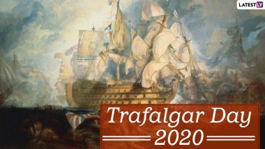 Trafalgar Day 2020: Know Date, History and Significance of the Day That Marks Victory of Royal Navy Over French and Spanish Fleets at the Battle of Trafalgar