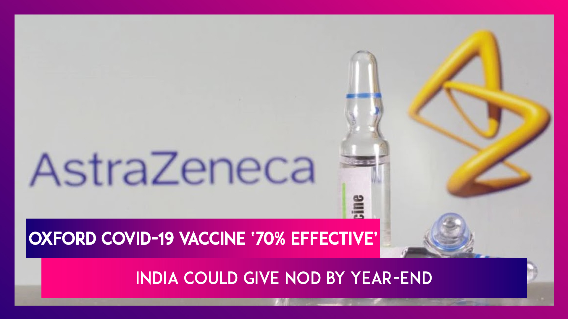 Oxford COVID-19 Vaccine '70% Effective', Serum Institute Chief Adar Poonawalla Says India Could Give Nod By Year-End