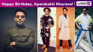 Aparshakti Khurana Birthday Special: An Eclectic, Eccentric, Extraordinaire Fashion Arsenal Is Just Another Facet of His Fine, Fabulous Persona!