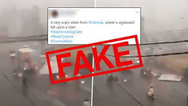Fact Check: Scary Video of Signboard Falling on Rider Due to Heavy Rains and Wind in Chennai Due to Nivar Cyclone is a Fake Claim; Here's The Truth About Viral Clip