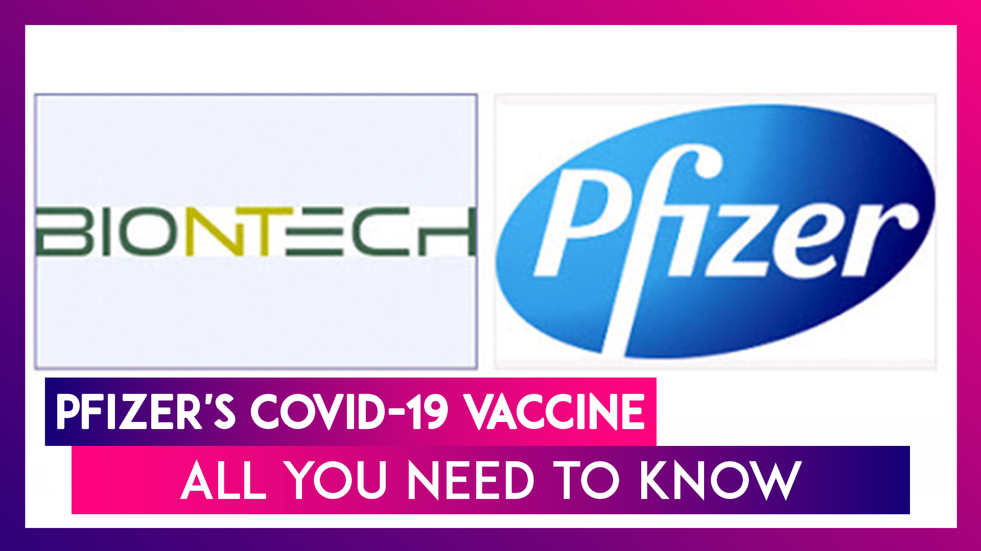 Pfizer Announces Its COVID-19 Vaccine Has A 90% Efficacy Rate: Things You Need To Know