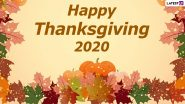 Thanksgiving Day 2020 Wishes, HD Images and Messages Take Over Twitter, People Across Social Media Share What They Are Thankful for As They Celebrate the Holiday