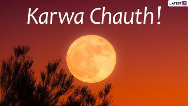 Karwa Chauth 2020 Moonrise Time Today in London, Birmingham, Edinburgh in UK: Get Chandra Darshan Tentative Timings and Karva Chauth Vrat Puja Shubh Muhurat to Break Fast