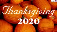Happy Thanksgiving 2020 Wishes, Quotes & Digital Greetings: Send GIFs, WhatsApp Stickers, Turkey Day HD Images to Celebrate the Holiday with Your Loved Ones
