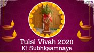 Tulsi Vivah 2020 Wishes in Hindi: WhatsApp Stickers, Facebook Messages, Tulsi Vivaha HD Images, Greetings and Instagram Captions to Celebrate the Auspicious Day