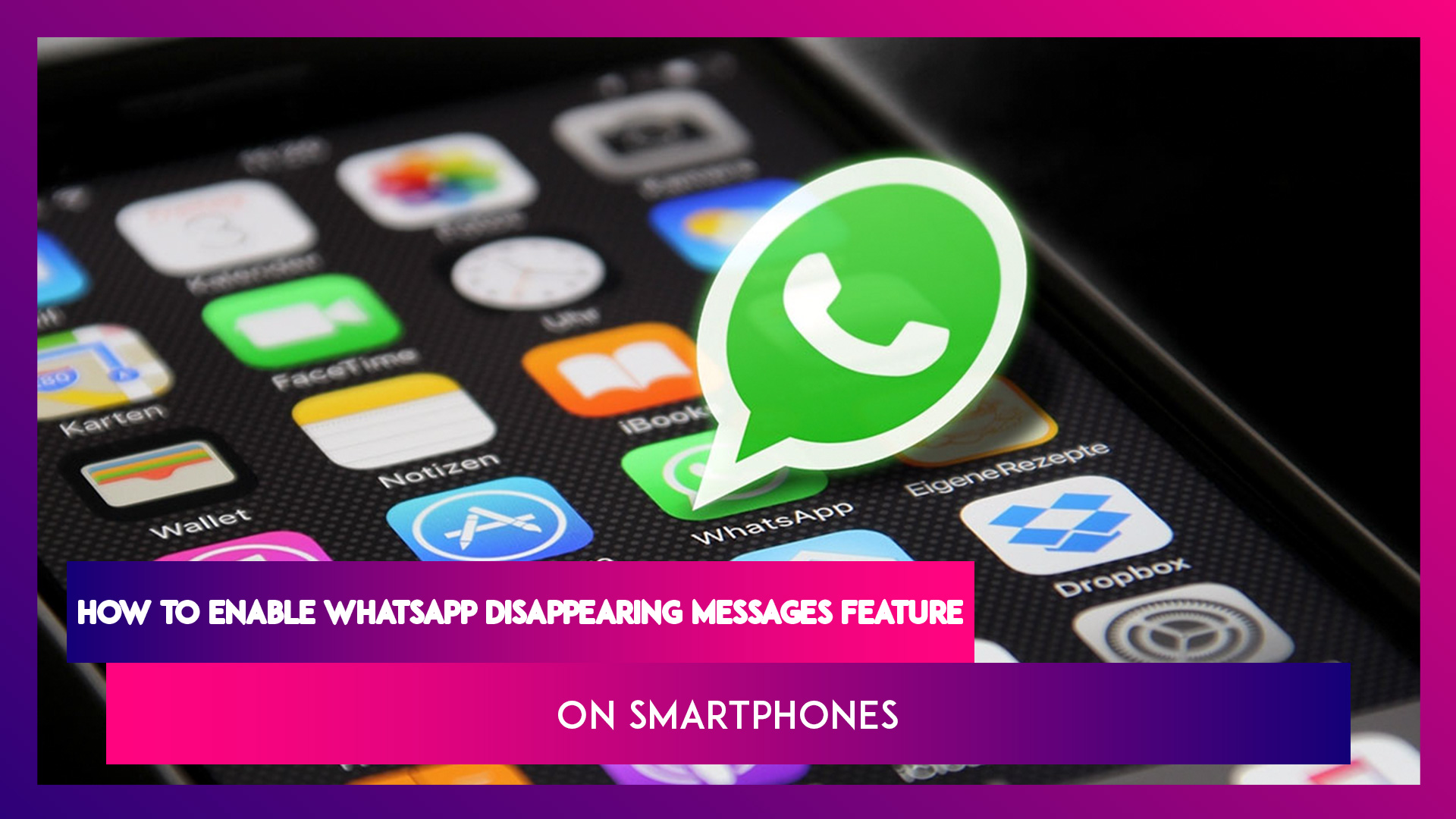 WhatsApp Disappearing Messages Now Available in India, Here's How to Enable This Feature