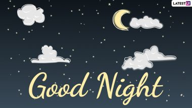 Good Night HD Images for Free Download in English: Send Good Night GIFs, Cute Good Night Pics, Quotes, Wishes & Greetings to Say Sweet Dreams To Your Loved Ones