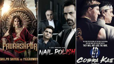 OTT Releases Of The Week: Shilpa Shinde's Paurashpur, Arjun Rampal's Nail Polish on ZEE5, Cobra Kai Season 3 on Netflix and More