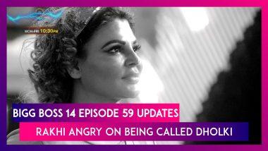 Bigg Boss 14 Episode 59 Updates | 23 December 2020: Rakhi Angry On Being Called Dholki