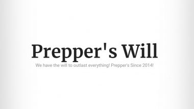 Prepper's Will –The Ultimate Magazine for Preppers on How to Stay Ahead and Up to Date in Various Situations